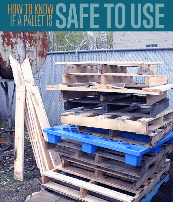 How To Know If A Pallet Is Safe To Use | https://diyprojects.com/know-safe-use-pallet/