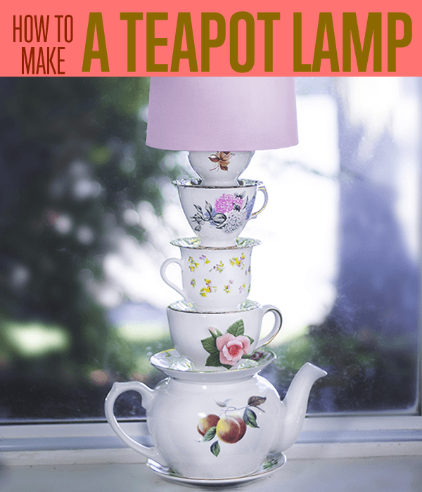 How To Make a DIY Teapot Stacked Lamp | Tutorial & Instructions | DIY Projects.com