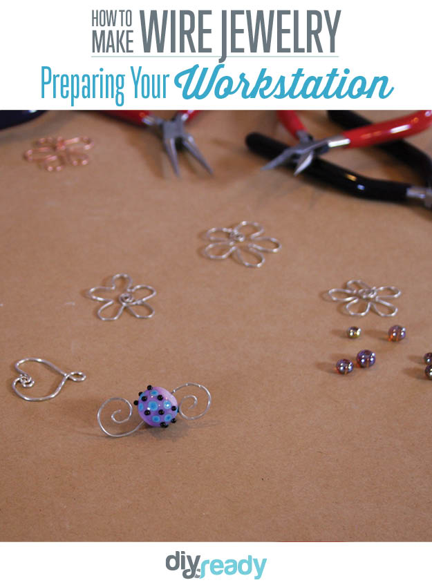 How to prepare your station to start making your wire jewelry.