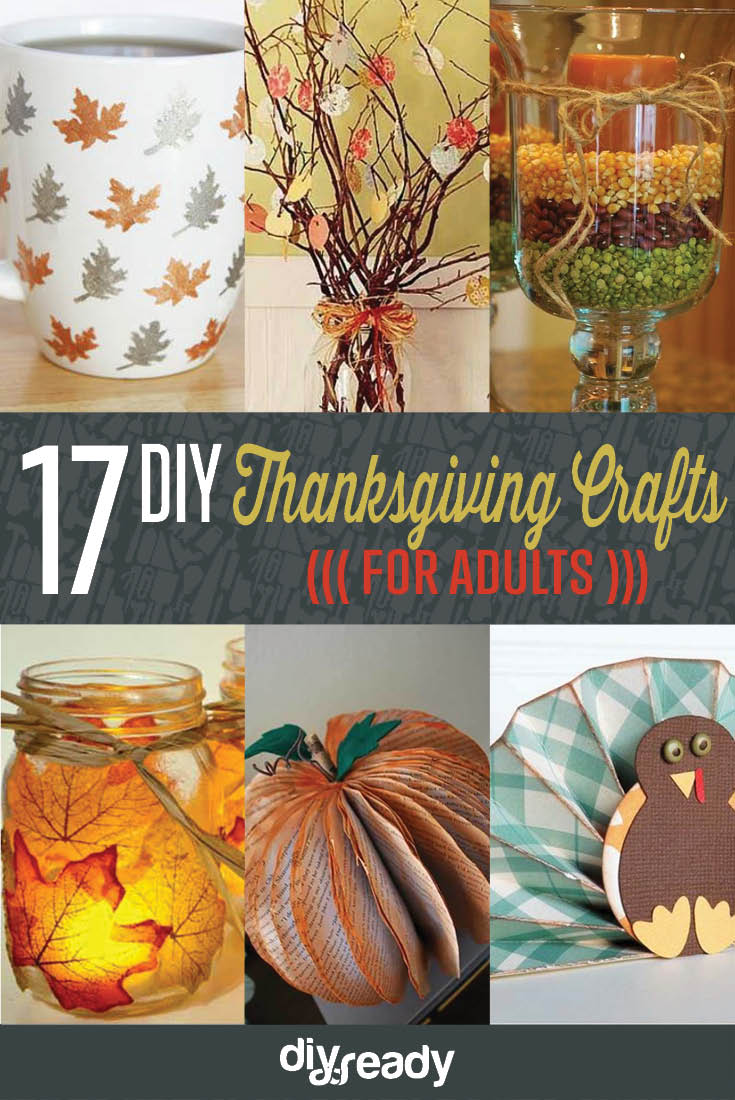 21 DIY Thanksgiving Crafts For Adults See More At Diyprojects